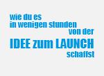 Wie du es in wenigen Stunden von der Idee zum Launch schaffst!