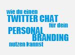 Wie du einen Twitter Chat für dein Personal Branding nutzen kannst