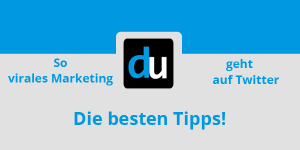 So geht virales Marketing auf Twitter