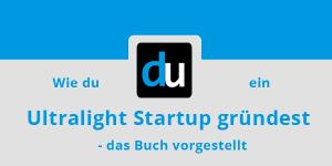 Wie du ein Ultralight Startup gründest