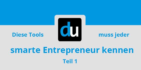 3a094afeb466ec Diese Tools muss jeder smarte Entrepreneur kennen (Teil 1)