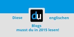 Diese englischen Blogs musst du in 2015 lesen!