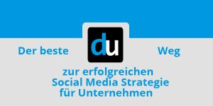 Der beste Weg zur erfolgreichen Social Media Strategie für Unternehmen