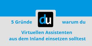 5 Gründe warum du Virtuelle Assistenten aus dem Inland einsetzen solltest