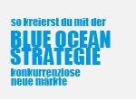 So kreierst du mit der Blue Ocean Strategie konkurrenzlose neue Märkte