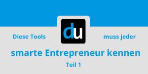 Diese Tools muss jeder smarte Entrepreneur kennen (Teil 1)