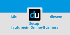 Mit diesem Setup läuft mein Online-Business